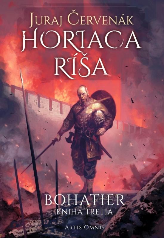 Horiaca ríša (Bohatier-kniha tretia) - Juraj Červenák