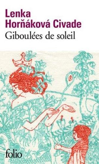 Giboulées de soleil - Lenka Horňáková-Civade