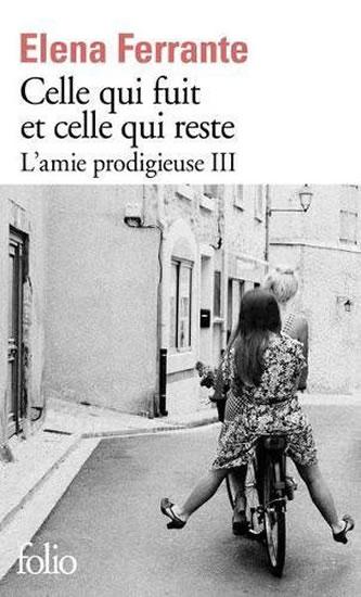 Celle qui fuit et celle qui reste: L´amie prodigieuse III. - Elena Ferrante