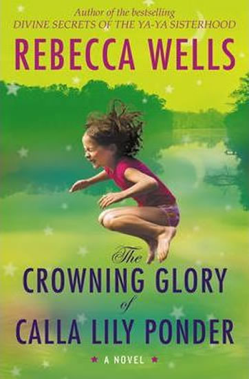 Crowning Glory of Calla Li - Rebecca Wells
