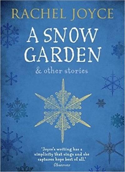 A Snow Garden and Other Stories - Rachel Joyceová