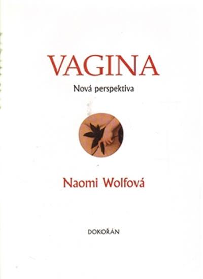 Vagina - Nová perspektiva - Naomi Wolfová