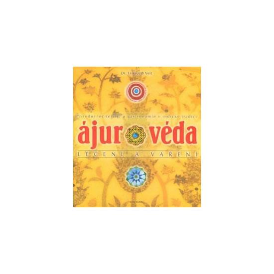 Ájurvéda léčení a vaření - Přírodní léčitelství a gastronomie v indické tradici