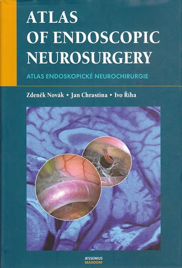 Atlas endoskopické neurochirurgie - Zdeněk Novák, Ivo Říha, Jan Chrastina