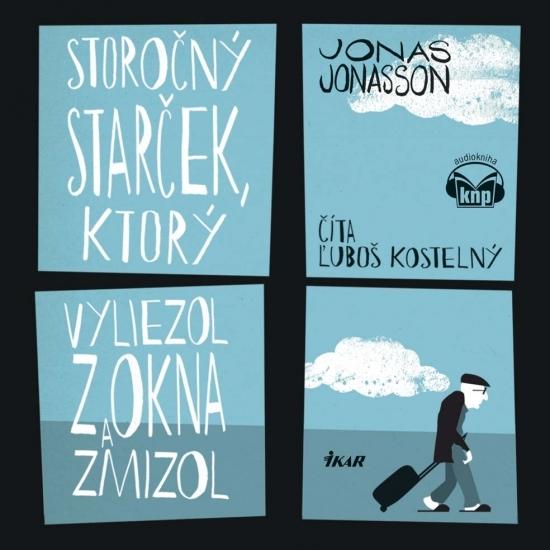 Storočný starček, ktorý vyliezol z okna a zmizol - KNP (audiokniha) - Jonas Jonasson