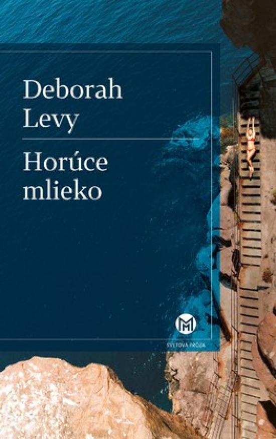 Horúce mlieko - Deborah Levy