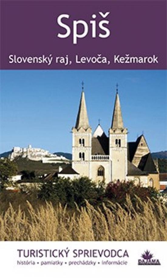 Spiš - turistický sprievodca - Juraj Kuchárik