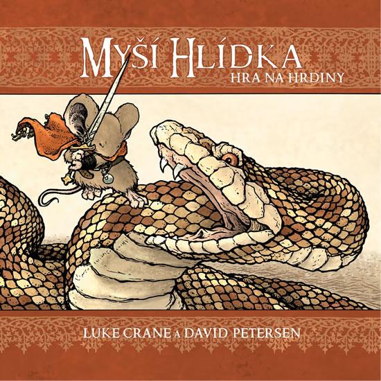 Myší hlídka - Hra na hrdiny - Luke Crane, David, Petersen