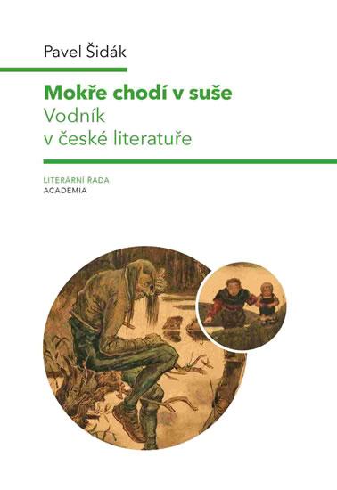 Mokře chodí v suše - Vodník v české literatuře - Pavel Šidák