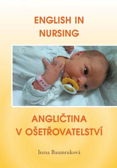 English in Nursing / Angličtina v ošetřovatelství - Irena Baumruková