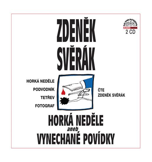 Horká neděle aneb Vynechané povídky - 2 CD - Zdeněk Svěrák