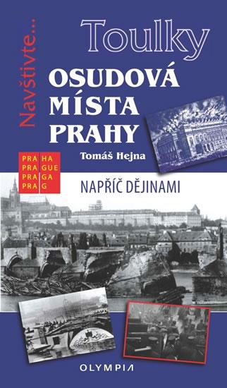 Toulky Osudová místa Prahy - Tomáš Hejna