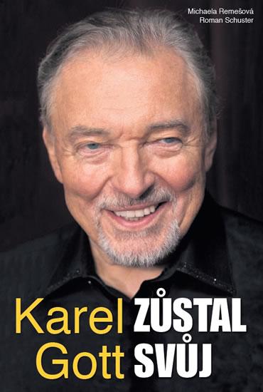 Kniha: Karel Gott zůstal svůj (Roman Schuster a Michaela ...