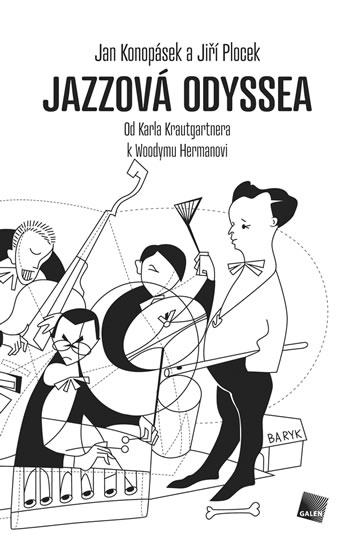 Jazzová odysssea. Od Karla Krautgartnera k Woodymu Hermanovi - Jan Konopásek, Jiří Plocek