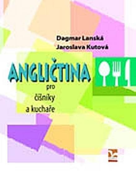 Angličtina pro číšníky a kuchaře - Dagmar Lanská, Jaroslava Kutová