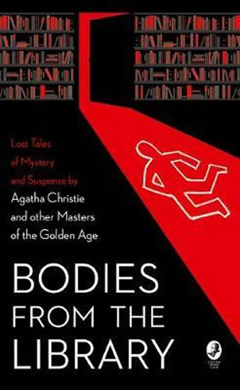 Bodies from the Library : Agatha Christie and other Masters of the Golden Age - Tony Medawar