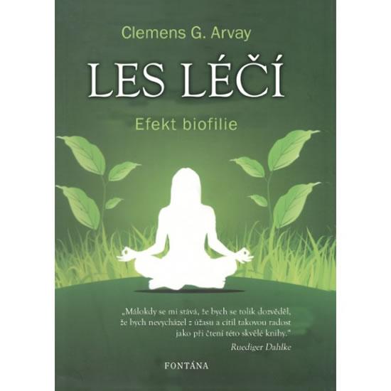 Les léčí - Efekt biofilie - Clemens G. Arvay