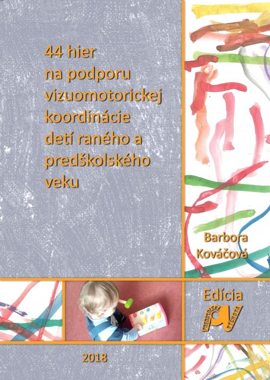 44 hier na podporu vizuomotorickej koordinácie detí raného a predškolského veku - Barbora Kováčová