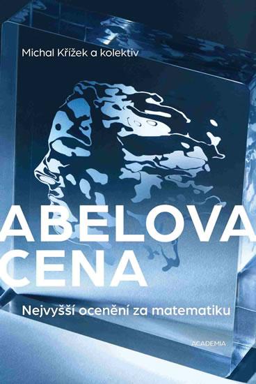 Abelova cena - Nejvyšší ocenění za matematiku - Michal Křížek