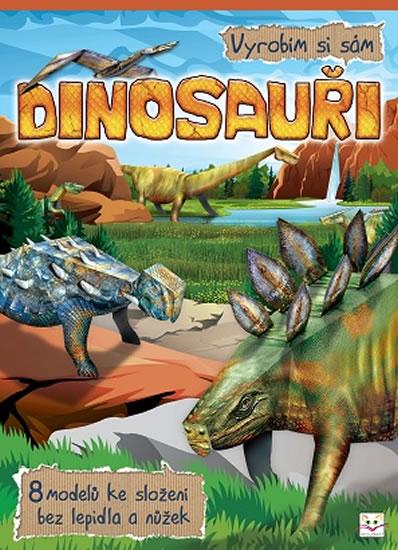 Vyrobím si sám - Dinosauři - Piotr Brydak