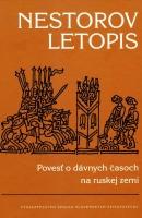 Nestorov letopis: Povesť o dávnych časoch na ruskej zemi