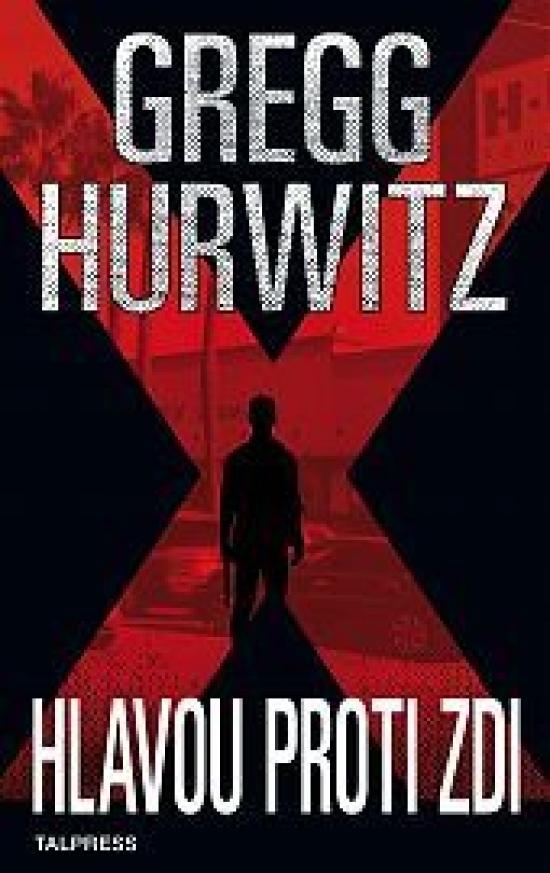 Hlavou proti zdi - Gregg Hurwitz