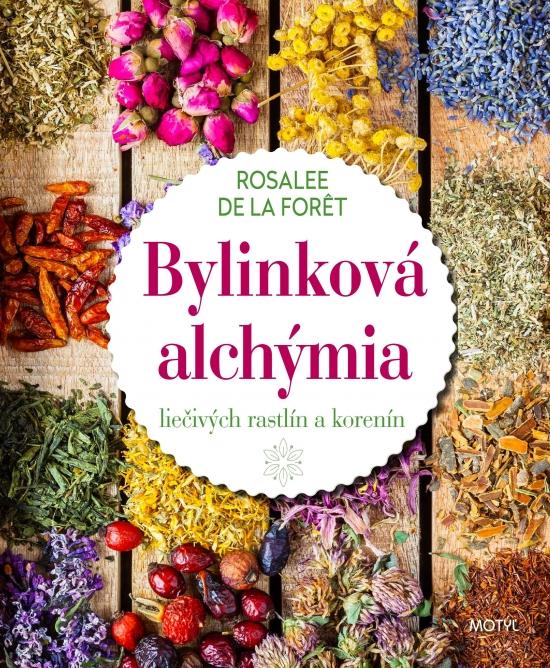 Bylinková alchýmia liečivých rastlín a korenín - Rosalee de la Foret