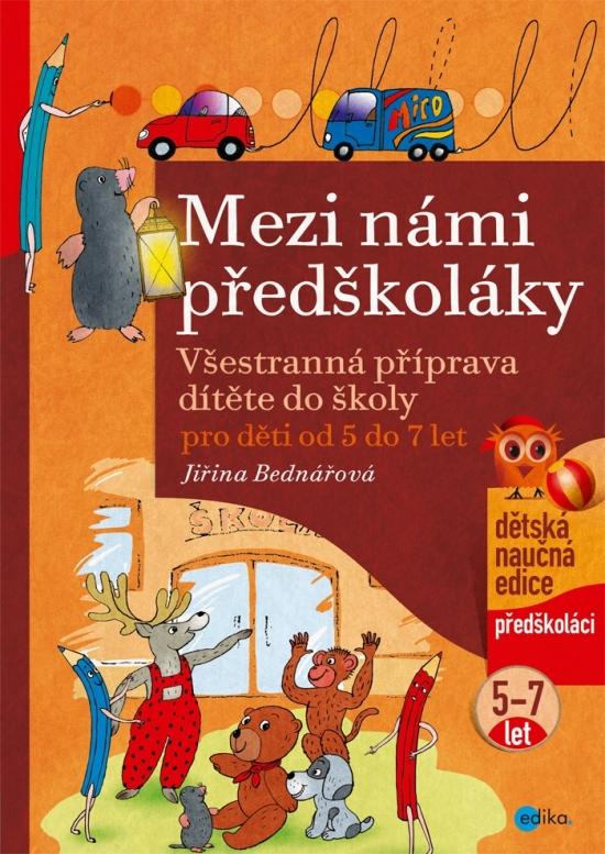 Mezi námi předškoláky pro děti od 5 do 7 let - Jiřina Bednářová