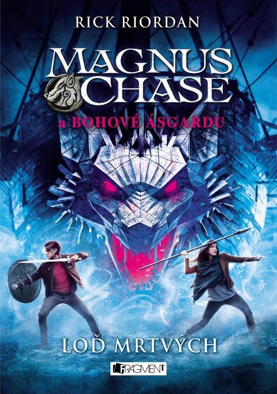 Magnus Chase a bohové Ásgardu - Loď mrtvých - Rick Riordan