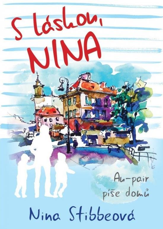 S láskou, Nina - Nina Stibbeová