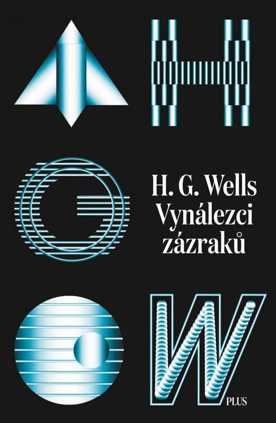 Vynálezci zázraků. Sebrané povídky H. G. Wellse. Svazek I - H. G. Wells