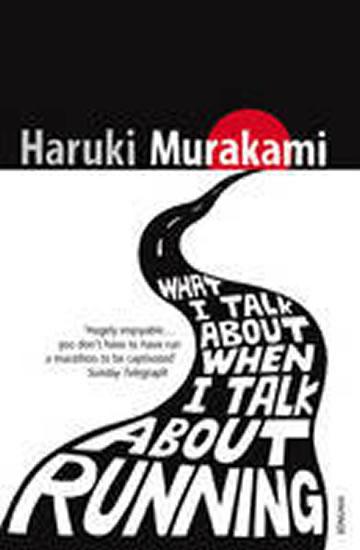 What I Talk About When I Talk About Running - Haruki Murakami