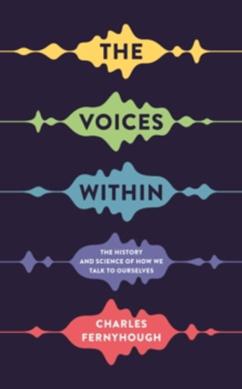 The Voices Within - Charles Fernyhough