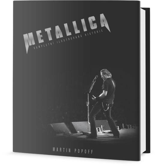 Metallica - Kompletní ilustrovaná historie - Martin Popoff