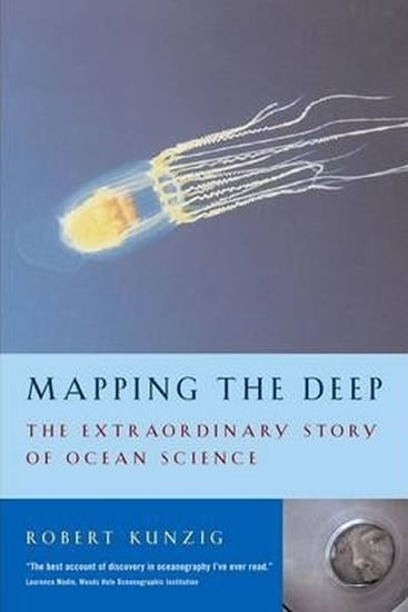 Mapping the Deep : The extraordinary story of ocean science - Robert Kunzig