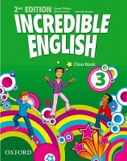 Incredible English 2nd Edition 3 Class Book - Sarah Phillips