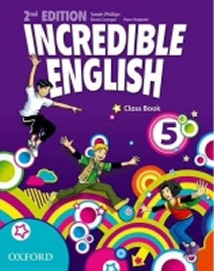 Incredible English 2nd Edition 5 Class Book - Sarah Phillips