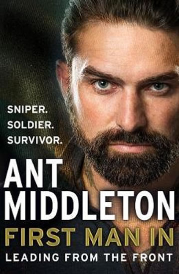 First Man In : Leading from the Front - Ant Middleton