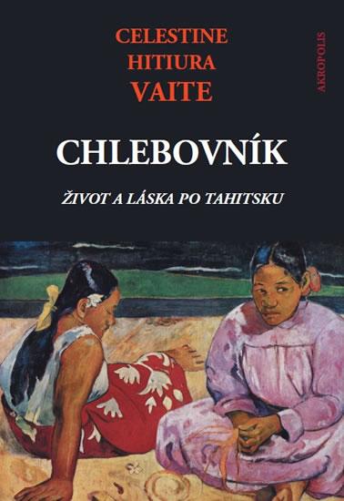 Chlebovník - Život a láska po tahitsku - Celestine Hitiura Vaite