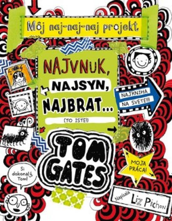 Tom Gates – Najvnuk, najsyn, najbrat... - Liz Pichon