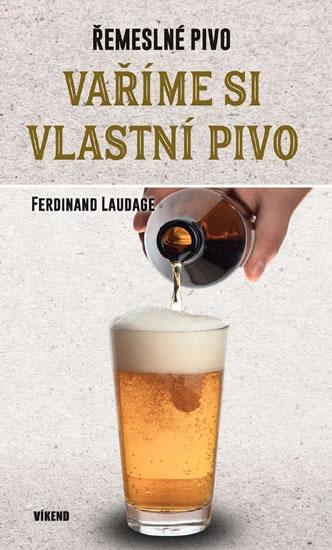 Vaříme si vlastní pivo - Ferdinand Laudage