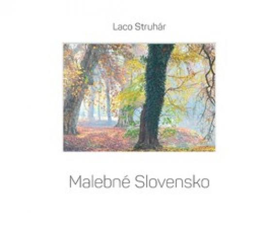Malebné Slovensko - Ladislav Struhár