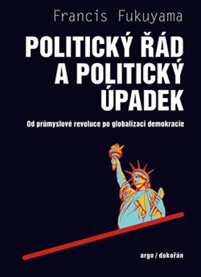 Politický řád a úpadek - Od průmyslové revoluce po globalizaci demokracie