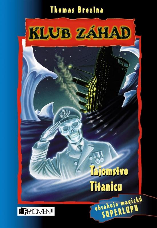 Klub záhad - Tajomstvo Titanicu - Thomas C. Brezina