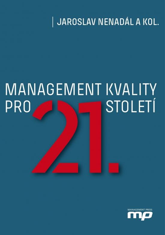 Management kvality pro 21. století - Jaroslav Nenadál a kol.