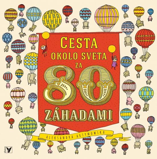 Cesta okolo sveta za 80 záhadami - Aleksandra Artymowska
