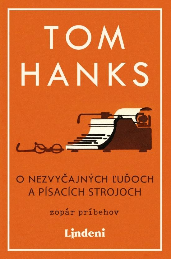O nezvyčajných ľuďoch a písacích strojoch - Tom Hanks
