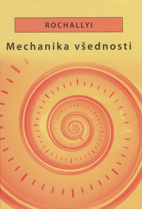 Mechanika všednosti - Radoslav Rochallyi