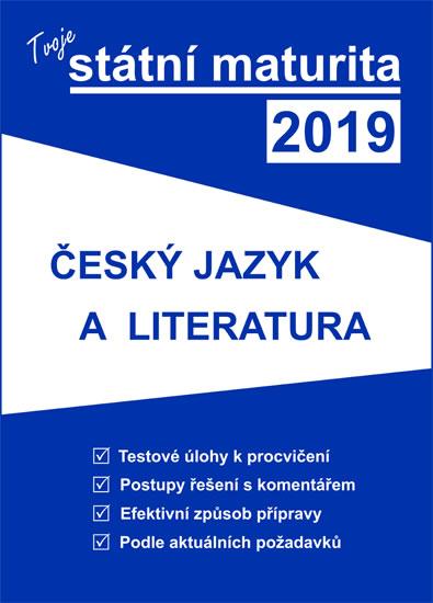 Tvoje státní maturita 2019 - Český jazyk a literatura