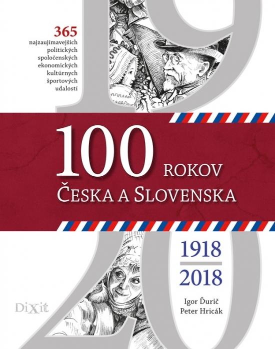 100 rokov Česka a Slovenska